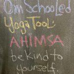 #OmSchooled Yoga Tools: Ahimsa (or, The Kindness Solution)