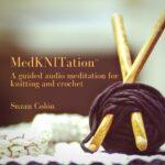 MedKNITation by suzan colon